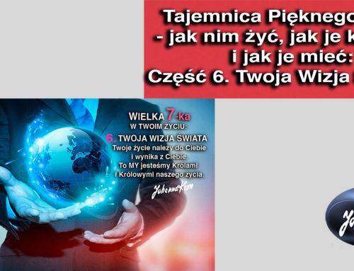 Wielka 7-ka w Twoim Życiu – Część 6. Ty i Twoja Wizja Świata
