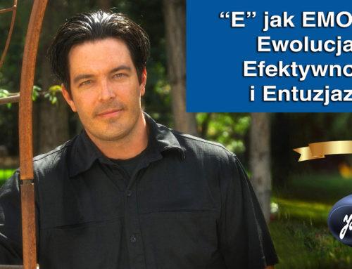 """""""E"""" jak EMOCJE: Ewolucja, Efektywność i Entuzjazm"""