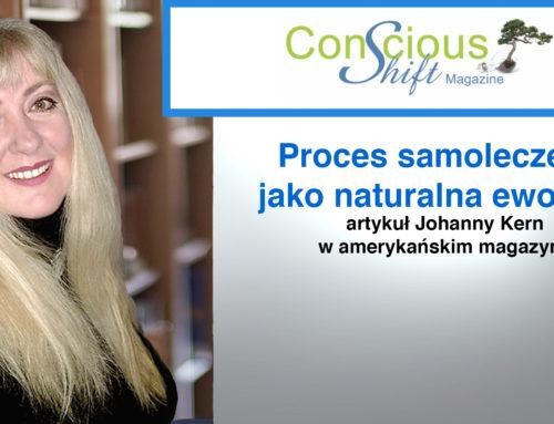 """Proces samoleczenia jako naturalna ewolucja – artykuł Johanny Kern w amerykańskim magazynie """"Conscious Shift"""""""