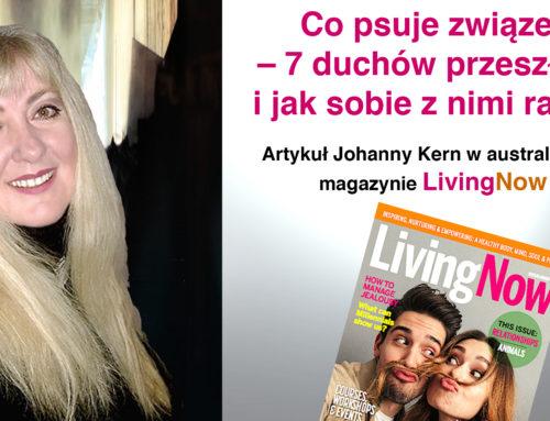 """Co psuje związek: 7 Duchów Przeszłości i jak sobie z nimi radzić – artykuł Johanny Kern w australijskim magazynie """"LivingNow"""""""