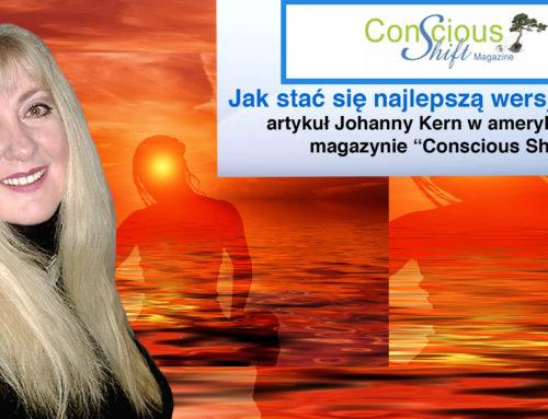 Jak stać się najlepszą wersją siebie – artykuł Johanny Kern w amerykańskim magazynie Conscious Shift