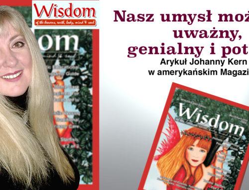 """Nasz Umysł może być Uważny, Genialny i Potężny – Artykuł Johanny Kern w amerykańskim magazynie """"Wisdom"""""""