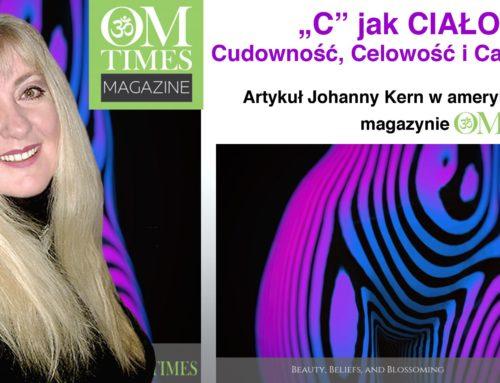 """""""C"""" jak Ciało: Cudowność, Celowość i Całkowitość  – artykuł Johanny Kern w amerykańskim magazynie OMTimes"""