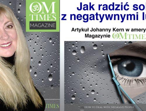 Jak radzić sobie z negatywnymi ludźmi – artykuł Johanny Kern w amerykańskim magazynie OMTimes