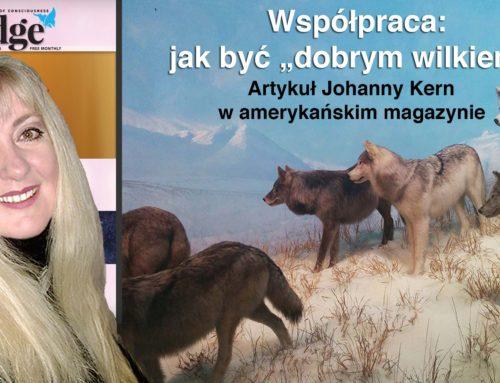 """Współpraca: Jak być """"dobrym wilkiem""""? – artykuł Johanny Kern w amerykańskim magazynie """"The Edge"""""""