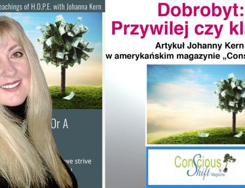 """Dobrobyt: Przywilej czy Klątwa? – artykuł Johanny Kern w amerykańskim magazynie """"Conscious Shfit"""""""