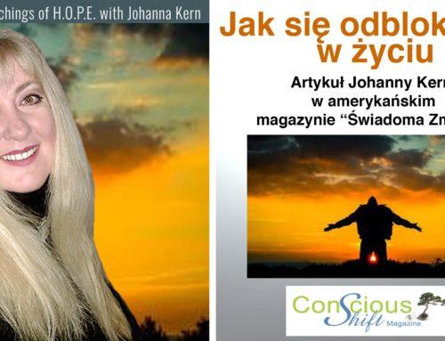 """Jak się odblokować w życiu – artykuł Johanny Kern w amerykańskim magazynie """"Conscious Shfit"""""""