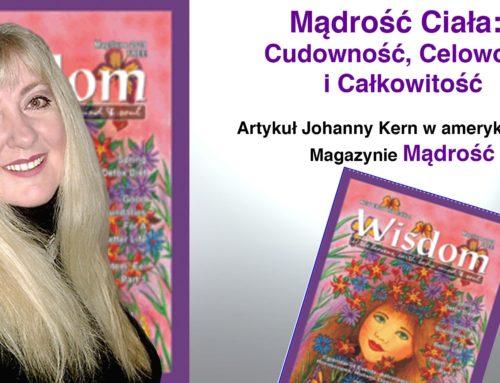 """Mądrość Ciała: Cudowność, Celowość i Całkowitość – Artykuł Johanny Kern w amerykańskim magazynie """"Wisdom"""""""