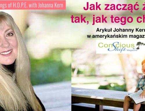 """Jak zacząć żyć tak, jak tego chcesz – artykuł Johanny Kern w amerykańskim magazynie """"Conscious Shfit"""""""