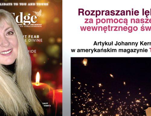 """Rozpraszanie lęków za pomocą naszego wewnętrznego światła – artykuł Johanny Kern w amerykańskim magazynie """"The Edge"""""""